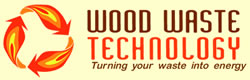 Wood Waste Technology - Turning Your Waste Into Energy